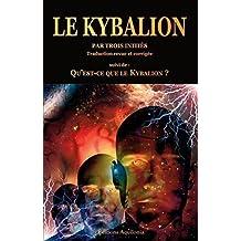 """Le Kybalion, suivi de """"Qu'est-ce que le Kybalion ?"""