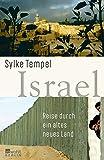 Israel: Reise durch ein altes neues Land - Sylke Tempel