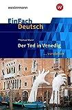 EinFach Deutsch ... verstehen: Thomas Mann: Der Tod in Venedig