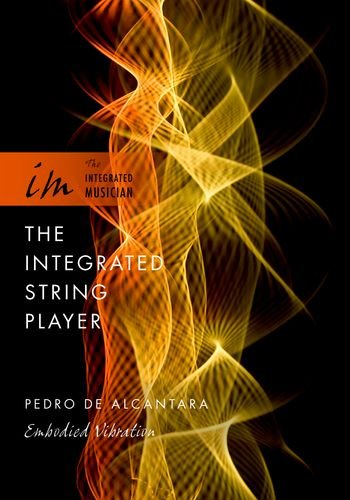 The Integrated String Player: Embodied Vibration (The Integrated Musician)