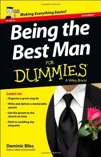 Being the Best Man For Dummies (For Dummies (Lifestyles Paperback)) by Bliss. Dominic ( 2013 ) Paperback