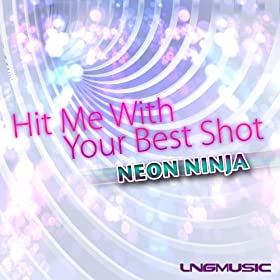Neon Ninja-Hit Me With Your Best Shot