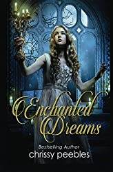 Enchanted Dreams - Book 3 (The Enchanted Castle Series ) (Volume 3) by Chrissy Peebles (2015-01-13)