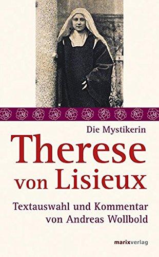 Therese von Lisieux (Die Mystiker)