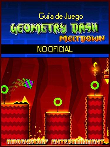 Guía De Juego Geometry Dash Meltdown No Oficial por Hiddenstuff Entertainment