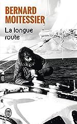 La longue route - Seul entre mers et ciels de Bernard Moitessier