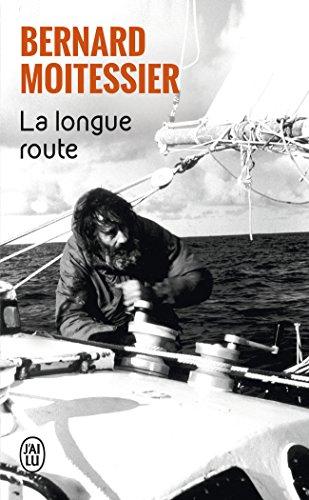 La longue route : Seul entre mers et cie...