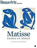 Beaux Arts Magazine, Hors-série - Matisse : Paires et séries