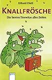 Knallfrösche - Die besten Tierwitze aller Zeiten (Arena Taschenbücher, Band 2294)