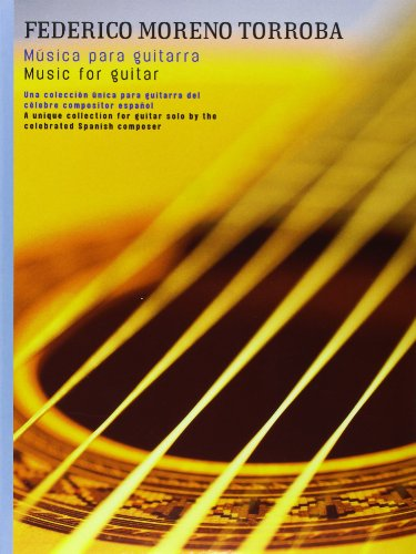Federico Moreno Torroba: Musica Para Guitarra
