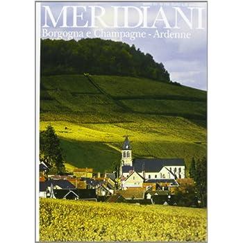 Borgogna E Champagne. Ardenne