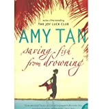 [(Saving Fish From Drowning)] [Author: Amy Tan] published on (October, 2006) - Amy Tan