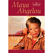 By Maya Angelou - A Song Flung Up to Heaven (Reprint)