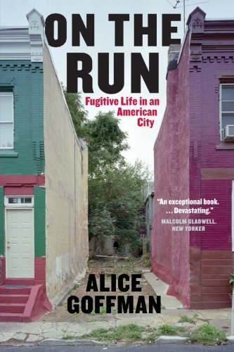 On the Run: Fugitive Life in an American City (Fieldwork Encounters and Discoveries) por Alice Goffman