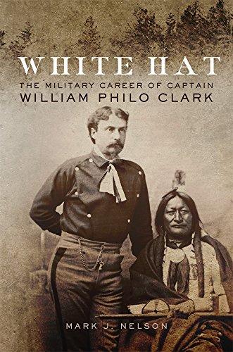 White Hat: The Military Career of Captain William Philo Clark