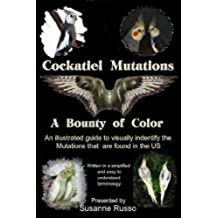 Cockatiel Mutations: A Bounty of Color (English Edition)