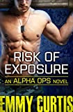 Risk of Exposure (Alpha Ops Book 6)