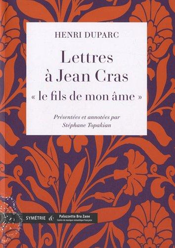 Lettres à Jean Cras, « le fils de mon âme » par Henri DUPARC