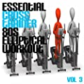 Essential Cross Trainer 80's Elliptical Workout, Vol. 3