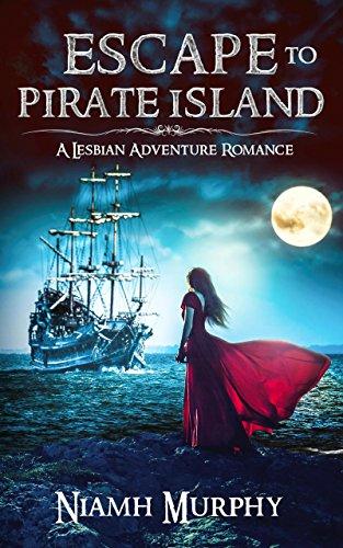 Escape to Pirate Island: A Lesbian Adventure Romance (English Edition)