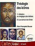 Théologie des icônes Tome 1 - Initiation au langage des icônes - 2 : Les icônes du Christ
