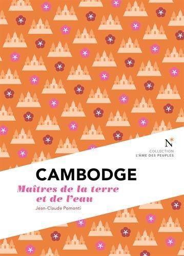 Cambodge - Les maître de la terre et de l'eau par Jean-Claude Pomonti