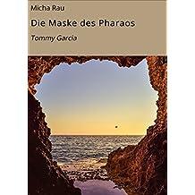 Die Maske des Pharaos: Tommy Garcia