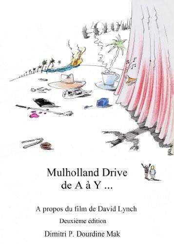 Mulholland Drive de A à Y ...: A propos du film de David Lynch par Dimitri P. Dourdine Mak