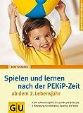 Spielen und lernen nach der PEKiP-Zeit ab dem 2. Lebensjahr - Anne Pulkkinen