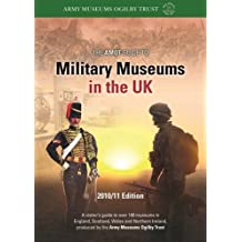 The Amot Guide to Military Museums in the UK 2010/2011