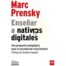 Enseñar A Nativos Digitales (Biblioteca Innovación Educativa)