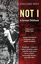 Not I: A German Childhood by Joachim C. Fest (2013-08-01)