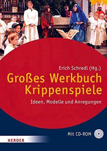 Großes Werkbuch Krippenspiele: Ideen, Modelle und Anregungen