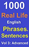 #4: 1000 Real Life English Phrases and Sentences Vol 3: Advanced: (Everything included To improve your Spoken English & For Grammar Check)