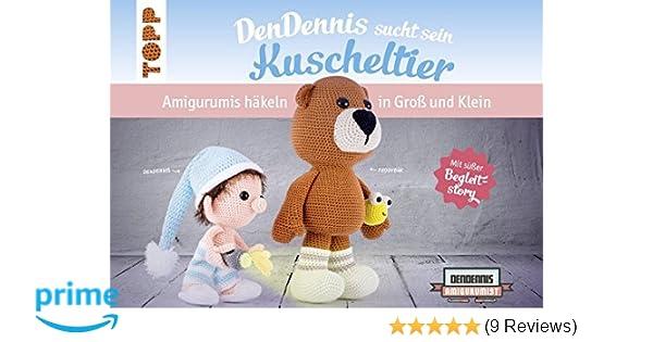 Dendennis Sucht Sein Kuscheltier Amigurumis Häkeln In Groß Und