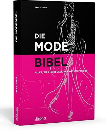 Die Modebibel - Alles, was Modedesigner wissen müssen