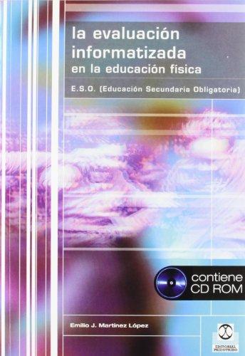 EVALUACIÓN INFORMATIZADA EN LA EDUCACIÓN FÍSICA,LA (Libro+CD) (Educación Física / Pedagogía / Juegos)