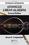 Advanced Linear Algebra (Textbooks in Mathematics, Band 27) - Bruce Cooperstein