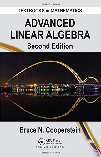 Advanced Linear Algebra, Second Edition (Textbooks in Mathematics)