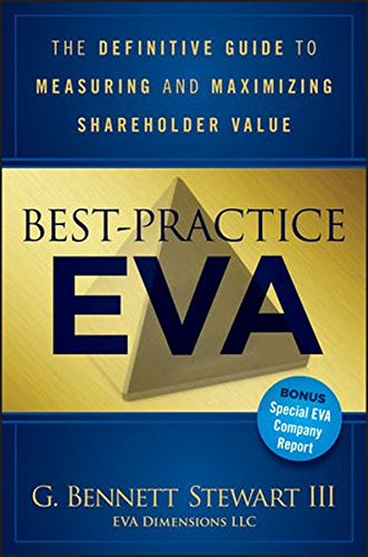 Best-Practice EVA: The Definitive Guide to Measuring and Maximizing Shareholder Value (Wiley Finance)
