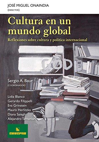Cultura en un mundo global: Reflexiones sobre cultura y política internacional