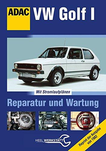 VW Golf I: Reparatur und Wartung -