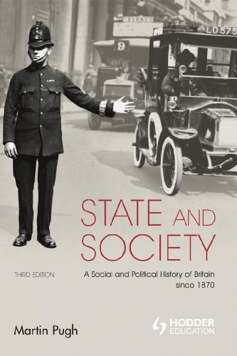 State and Society: A Social and Political History of Britain Since 1870 (Arnold History of Britain): Written by Martin Pugh, 2008 Edition, (3rd Edition) Publisher: Bloomsbury Academic [Paperback]