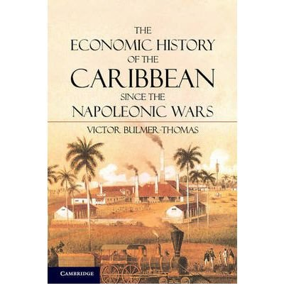 -the-economic-history-of-the-caribbean-since-the-napoleonic-wars-by-bulmer-thomas-victor-author-may-