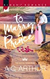 To Marry A Prince (Mills & Boon Kimani) (The Royal Weddings, Book 1)