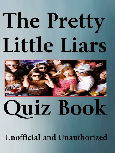 The Unofficial Pretty Little Liars Quiz Book