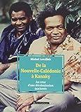 Image de De la Nouvelle-Calédonie à Kanaky : Au coeur d'une décolonisation inachevée