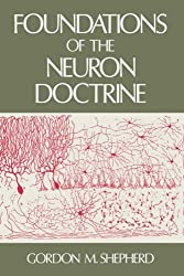 Foundations of the Neuron Doctrine (History of Neuroscience) by Gordon M. Shepherd (1991-11-07)