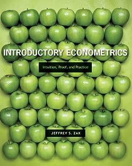 Introductory Econometrics: Intuition, Proof And Practice - Jeffrey Zax - Google книги