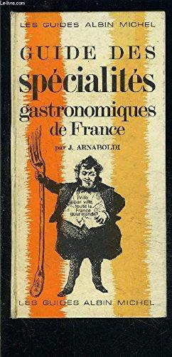Guide des spécialités gastronomiques de France par Arnaboldi J.